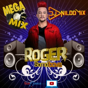 MEGA MIX ROGER SOMD BOYS DJ NILDO MIX 2021
