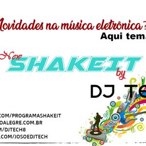 NEW SHAKE IT BY DJ TECH  EDIÇÃO 144