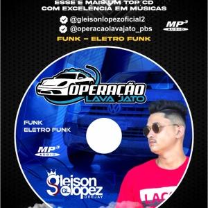 Operação Lava Jato -  Eletro Funk - Funk - Arrocha Funk - Gleison Lopez