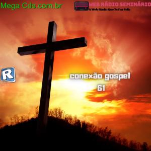 PROGRAMA CONEXÃO GOSPEL 61 EDICAO
