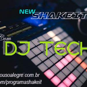 PROGRAMA SHAKE IT APRESENTADO POR DJ DUDU & MIXADO POR DJ TECH EP 140