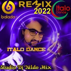 Remix Italo Dance 2022 Studio Dj Nildo Mix