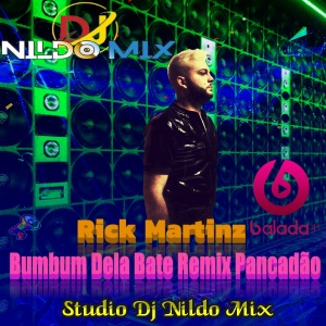 Rick Martinz Dj Nildo Mix  Bumbum Dela Bate Remix Pancadão