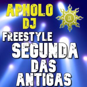 Sequência de Freestyle SEGUNDA DAS ANTIGAS -By ApholoDJ- 23-08-2021