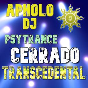 Sequência de PsyTrance CERRADO TRANSCEDENTAL -By ApholoDJ- 13-09-2021
