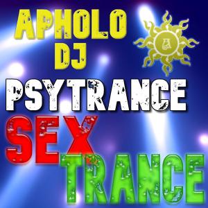 Sequência de PsyTrance SEXTRANCE -By ApholoDJ- 24-09-2021