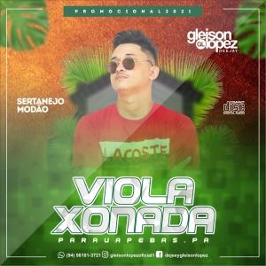 Viola Xonada 2021 - Sertanejão Modão - Gleison Lopez
