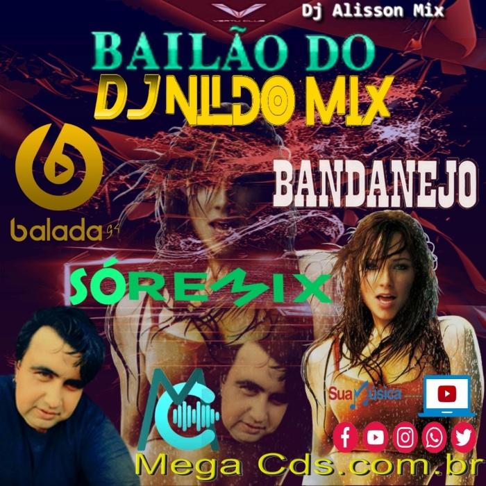 BAILÃO DO DJ NILDO MIX SÓ REMIX