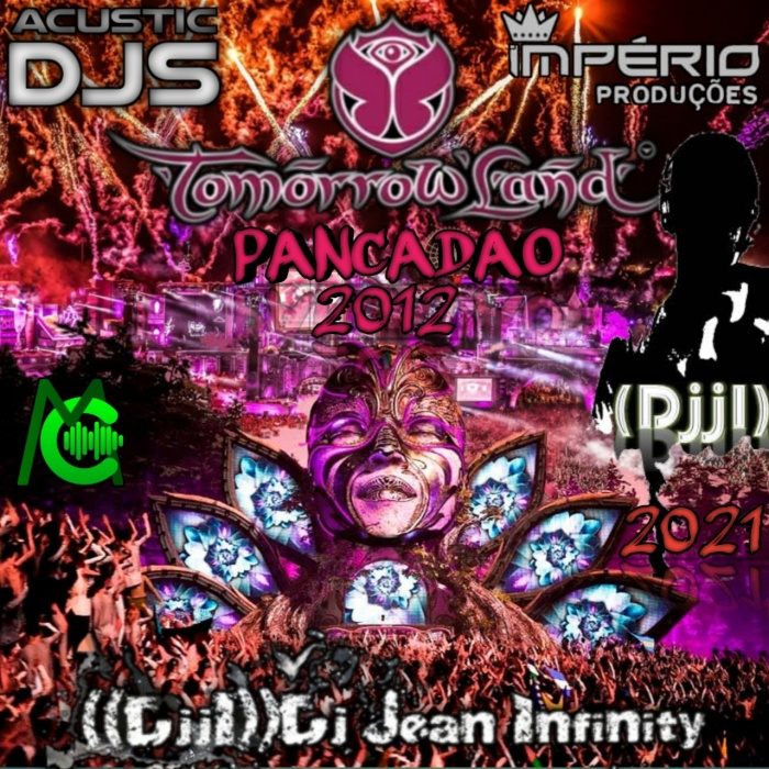 CD-Tomorrowland -12-13-14-ESPECIAL DE-PANCADÃO-2021-COM DJJI-DJ JEAN INFINITY ((ACUSTIC DJS-IP))