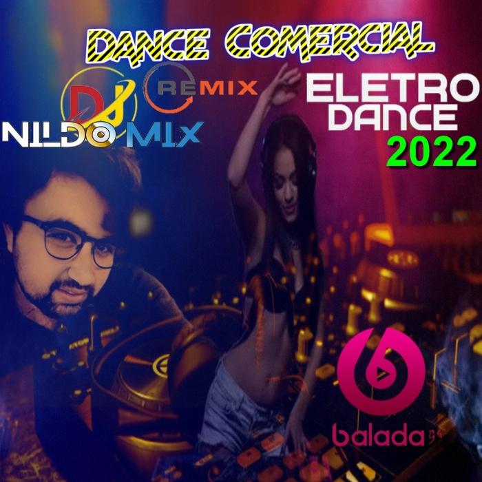 Dance Comercial Remix Eletro Dance 2022 Dj Nildo Mix