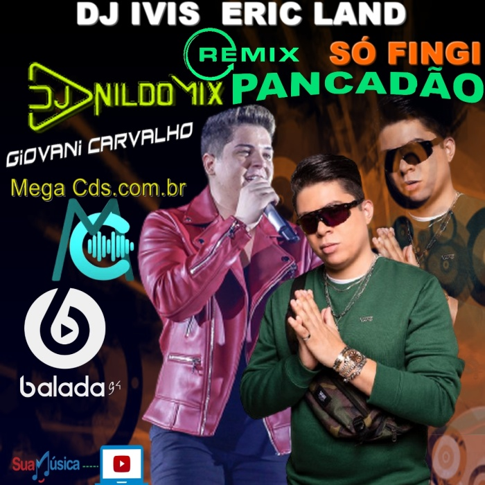 DJ IVIS FT ERIC LAND SÓ FINGI  REMIX PANCADÃO DJ NILDO MIX