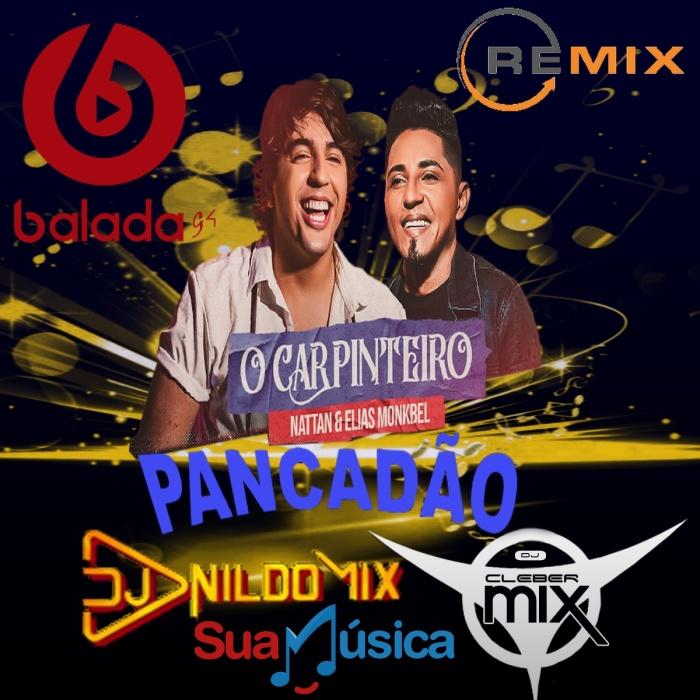 ELIAS MONKBEL E NATTAN O CARPINTEIRO REMIX PANCADÃO DJ NILDO MIX FT DJ CLEBER MIX