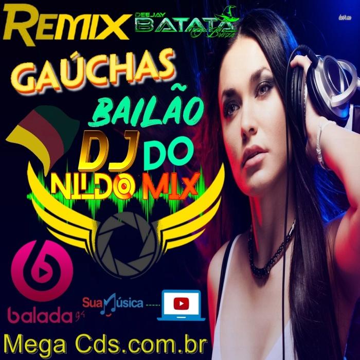 GAÚCHAS REMIX BAILÃO DO DJ NILDO MIX