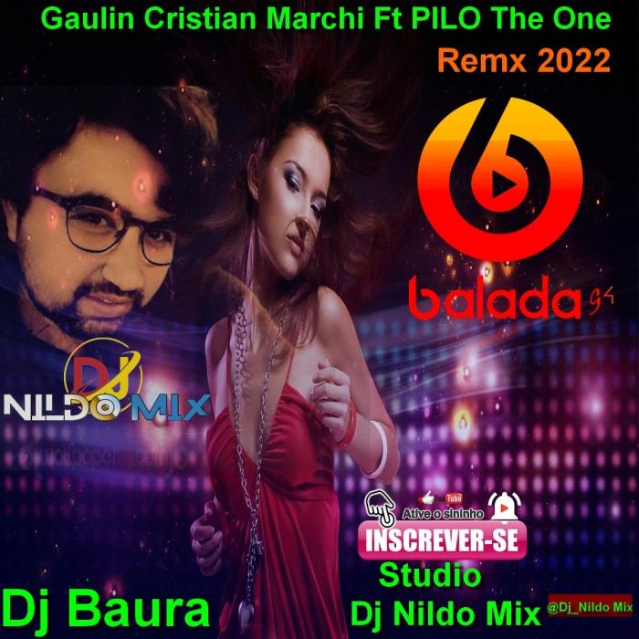 Gaulin Cristian Marchi Ft PILO The One  Dj Baura Remx 2022 Studio Dj Nildo Mix