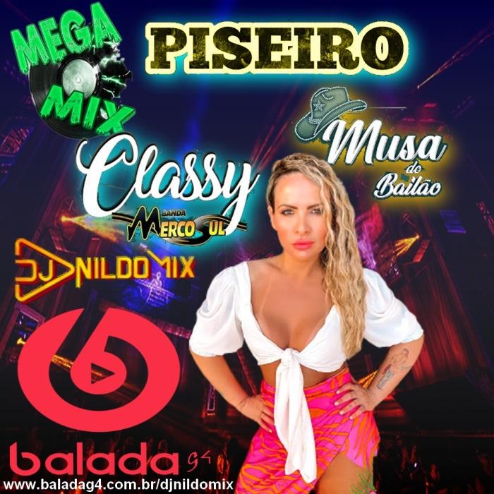 MEGA MIX  PISEIRO 2021 CLASSY  DJ NILDO MIX