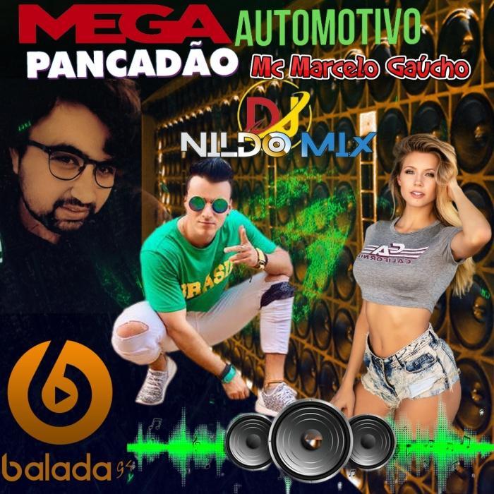 Mega Pancadão Automotivo Remix 2022 Mc Marcelo Gaúcho Studio Dj Nildo Mix