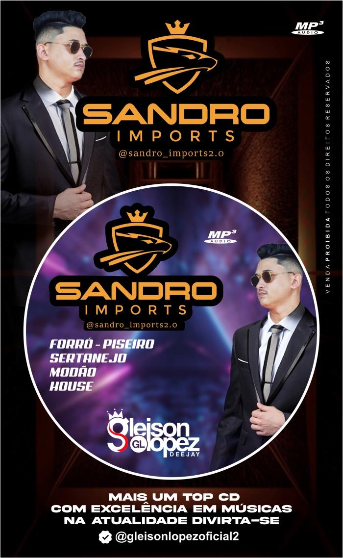 Sandro Imports Promocional Julho - Gleison Lopez DJ