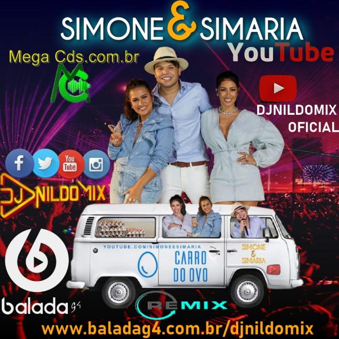 SIMONE E SIMARIA TIERRY DJ NILDO MIX CARRO DO OVO REMIX 2021