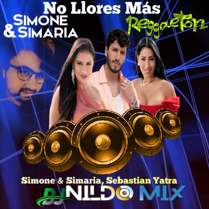 SIMONE & SIMARIA SEBASTIÁN VATRA NO LOIORES MÁS DJ NILDO MIX